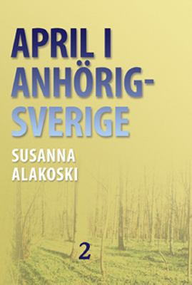 April i Anhörigsverige: D. 2