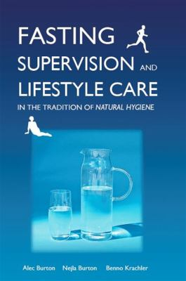 Fasting supervision and lifestyle care in the tradition of natural hygiene [Elektronisk resurs]