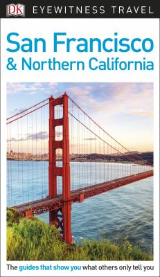 San Francisco & Northern California / [editors: Jo Bourne ... ; main contributors: Jamie Jensen, Barry Parr] ; [photographers: Neil Lukas, Andrew Mckinney]