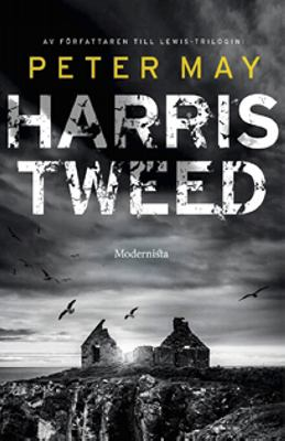 Harris Tweed / Peter May ; översättning av Jessica Hallén