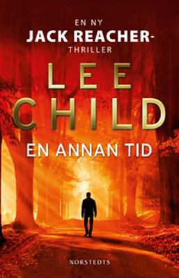 En annan tid : [en ny Jack Reacher-thriller] / Lee Child ; översättning: Jan Risheden.