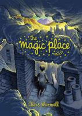 The magic place / Chris Wormell.