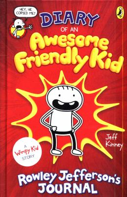 Diary of an awesome friendly kid : Rowley Jefferson's journal : [a wimpy kid story] / by Jeff Kinney.