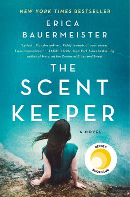 The scent keeper / Erica Bauermeister.